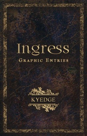 Ingress: Graphic Entries by KYEDGE