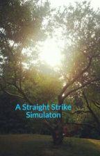 A Straight Strike Simulaton by JAKQMAN