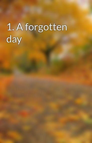 1. A forgotten day by GabeRozenberg