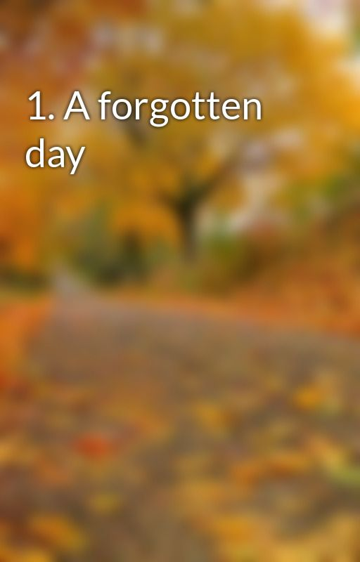 1. A forgotten day by GabeRozenberg
