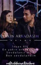 YAKIN ARKADAŞIM by neftahhayalisahne