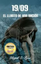 19/09; El llanto de una nación by MiguelSLuna