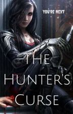 The Hunter's Curse by TheFantasyWriterGirl