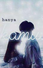 Hanya KAMU,, by nrmysrah_
