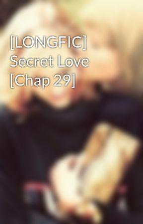[LONGFIC] Secret Love [Chap 29] by JessJJ