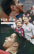 For him  ✪ | CR7 & Messi | BoyxBoy by ohhavana