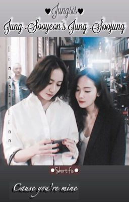 [Jungsis] [Shortfic] Jung Soojung Là Của Jung Sooyeon