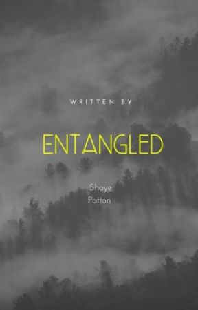 Entangled by Shaye_Patton