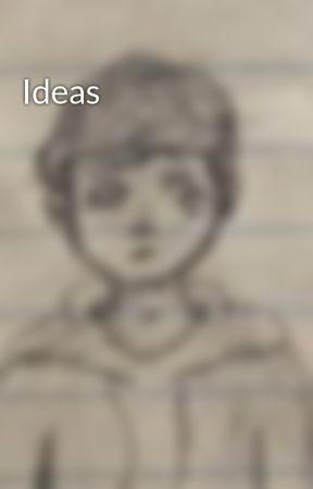Ideas by RandomFandoms153