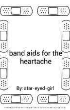 band aids for the heartache by star-eyed-girl