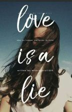 Love Is A Lie by mishraparul1225