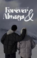Forever and Always  by yumnaxxariff