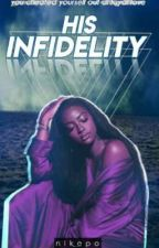 His Infidelity (Book Two In The Possession Series) by Nikepo