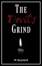The Devil's Grind | Multi Fan Fiction by KellzCody1D