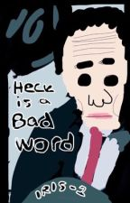 Heck Is A Bad Word || Brendon Urie x Reader || B•U by Iris-1