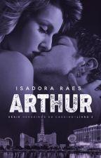 Arthur  (Herdeiros do Cassino - Livro 2) by isadoraraes2015