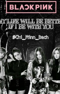 Cuộc sống của tôi sẽ đẹp hơn nếu có em(Lichaeng)