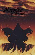 Kronika půlnoci by Alexis-Reaper