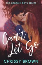 Can't Let Go by Chrissybrownauthor