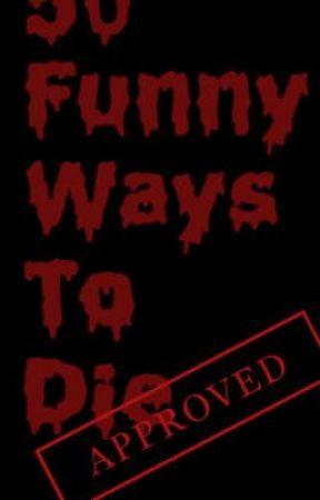50 Funny Ways to Die! - Wattpad