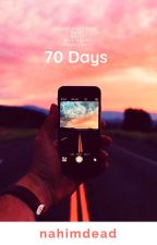 70 Days by nahimdead