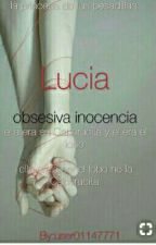 Lucía  (Obsesiva Inocencia)   by user01147771