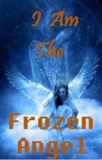 I am the Frozen Angel. (Secuel to 'I am a super human'. Ross Lynch. COMPLETE) by fallin4youROSSLYNCH