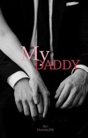 MY DADDY by Downey250