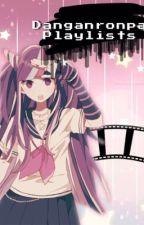[ danganronpa character playlists ] by FloralTragedies