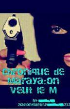 Chronique de Maraya : on veut le M by une_peufraaa_212_213