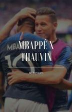 Mbappé X Thauvin  by -florilian