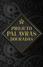 Projeto Palavras Douradas by Palavras_Douradas19