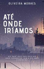 ATÉ ONDE IRÍAMOS by Clusca