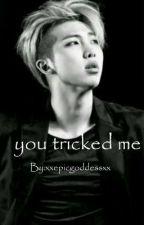 you tricked me (namjoonxreader) Ambw by xxepicgoddessxx