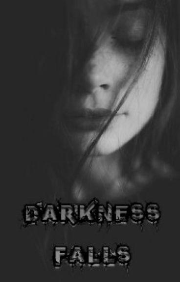 Darkness Falls by Emmakay911