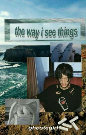 The way I see things [lil peep] by apokalyptik_girl