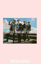 Dreaming With The Beatles by Stardreamz