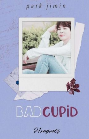Bad Cupid | P.JM (On Hold) by 21regrets