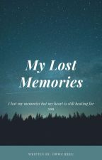 My Lost Memories by owwcieeee