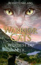 Warrior Cats Würdest du eher... by Bernsteinklang