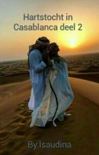 Hartstocht in Casablanca-Deel 2 (Actief) by Isaudina