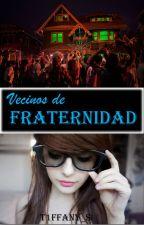Vecinos de fraternidad by Love_and_1313