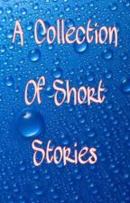 A Collection of Short Stories by FlameMetalAlchemist