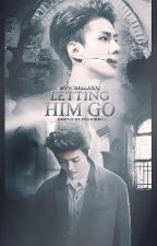 Letting HIM Go (HunHan Fanfic) by -chellexxi