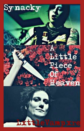A Little Piece Of Heaven 🔪 Synacky