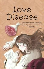 Love Disease by Idzanami19