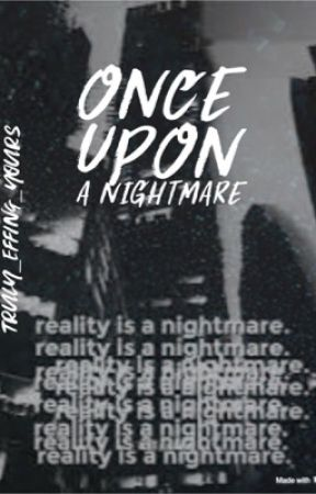 Once upon a nightmare (Creepypasta X male reader) - Chapter 1