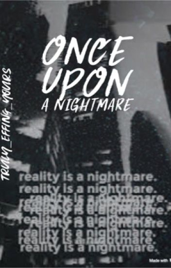 Once upon a nightmare (Creepypasta X male reader) - luwuka