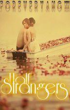 Half Strangers by xxMegaraYangxx