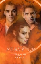 Ready or not. Liam Dunbar. [2].  by dobrevgrimes